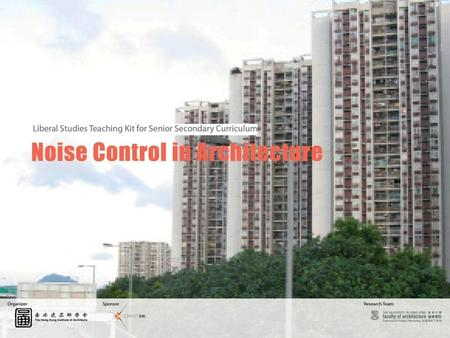 1. CONTENTS Lesson 1 –Noise Control in Architecture What is noise? Sound transmission in architecture Noise Control through architectural design 2| Noise.