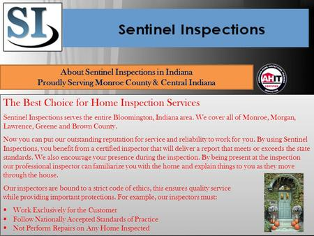 About Sentinel Inspections in Indiana Proudly Serving Monroe County & Central Indiana The Best Choice for Home Inspection Services Sentinel Inspections.
