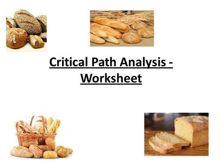 Critical Path Analysis - Worksheet. Activity A Length of time Activity B Length of time A network consists of 2 components Circles - Nodes which represent.