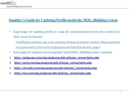 1 Login pages for updating profile by using the username/password you have received in MOL Group Notification (Notification contains only your username.