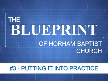 BLUEPRINT #3 - PUTTING IT INTO PRACTICE. ? WHAT'S THE POINT OF IT ALL.