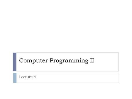 Computer Programming II Lecture 4. Functions - In C++ we use modules to divide the program into smaller and manageable code. These modules are called.