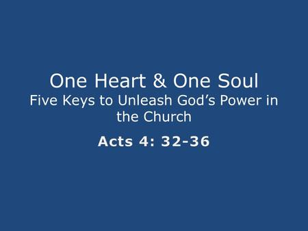 One Heart & One Soul Five Keys to Unleash God's Power in the Church.