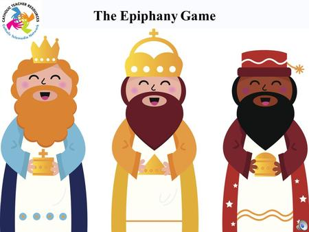 The Epiphany The Epiphany Game 100 200 400 300 400 MeaningsTraditionsTriviaLiturgy 100 300 200 400 200 100 500.
