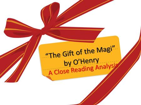 """The Gift of the Magi"" by O'Henry A Close Reading Analysis."