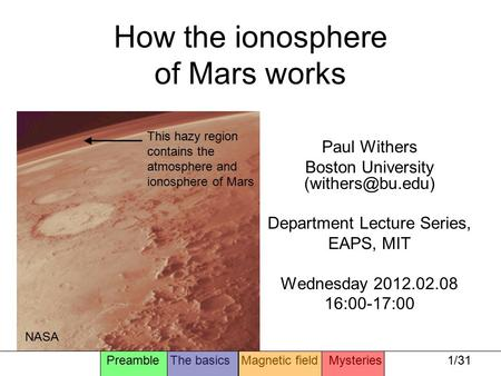 How the ionosphere of Mars works Paul Withers Boston University Department Lecture Series, EAPS, MIT Wednesday 2012.02.08 16:00-17:00.