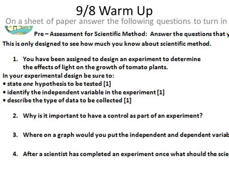 9/8 Warm Up On a sheet of paper answer the following questions to turn in.