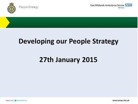 PEOPLE STRATEGY People Strategy Developing our People Strategy 27th January 2015.