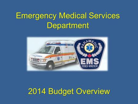 Emergency Medical Services Department 2014 Budget Overview.