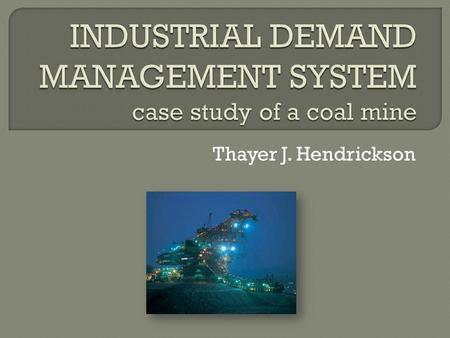 Thayer J. Hendrickson.  Demand-Side Management is the idea of strategically controlling the customer's electrical loads in order to reduce its maximum.