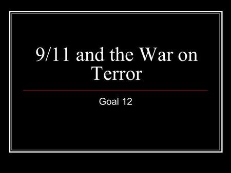9/11 and the War on Terror Goal 12. Election of 2000 The Election of 2000 was between George W. Bush (republican) and Al Gore (democrat). The election.