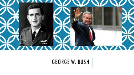 GEORGE W. BUSH. ELECTION OF 2000 Democrat – Al Gore Republican – George W. Bush.