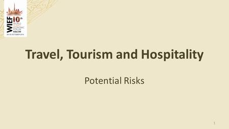 Travel, Tourism and Hospitality Potential Risks 1.
