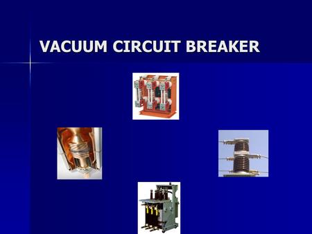 VACUUM CIRCUIT BREAKER. WHAT IS A CIRCUIT BREAKER A circuit breaker is an equipment that breaks a circuit either manually or automatically under all conditions.