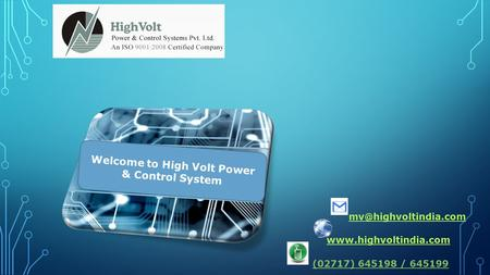 Welcome to High Volt Power & Control System  (02717) 645198 / 645199.