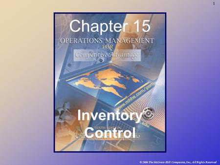 1 © 2006 The McGraw-Hill Companies, Inc., All Rights Reserved Chapter 15 Inventory Control.