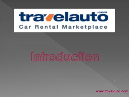 Www.travelauto.com. With Travelauto it is easy to choose budget car rentals and get cheap car rental in any part of the World including the USA, UK, UAE,