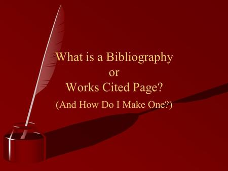 What is a Bibliography or Works Cited Page? (And How Do I Make One?)