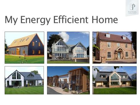 My Energy Efficient Home. Agenda Planning and design – Site, climate, form and layout Building envelope and element performance – Thermal resistance –