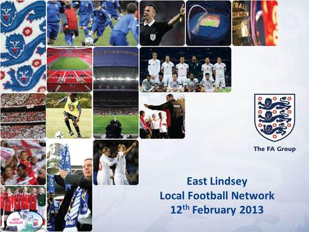 East Lindsey Local Football Network 12 th February 2013.