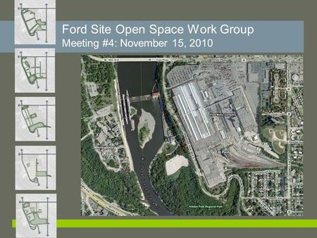Ford Site Open Space Work Group Meeting #4: November 15, 2010.