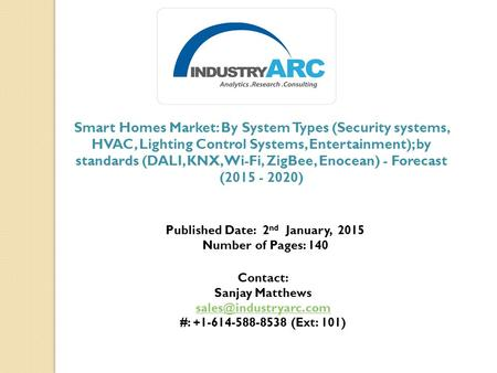 Smart Homes Market: By System Types (Security systems, HVAC, Lighting Control Systems, Entertainment); by standards (DALI, KNX, Wi-Fi, ZigBee, Enocean)
