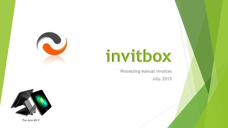 Processing Manual Invoices July, 2015 The new XR-7.