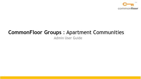 CommonFloor Groups : Apartment Communities Admin User Guide.