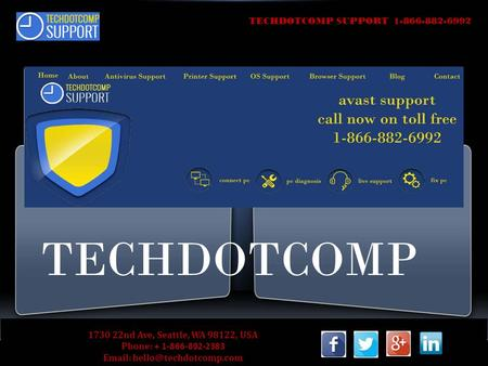TECHDOTCOMP SUPPORT 1-866-882-6992 TECHDOTCOMP 1730 22nd Ave, Seattle, WA 98122, USA Phone: + 1-866-892-2383