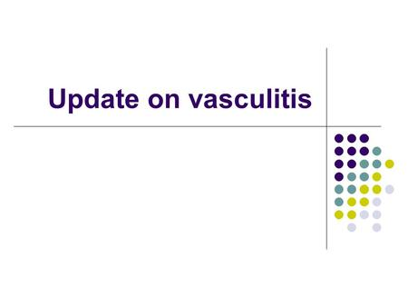 Update on vasculitis.