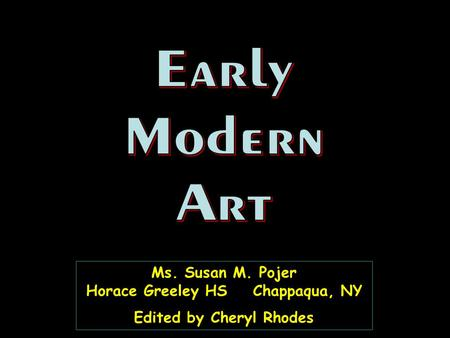 Ms. Susan M. Pojer Horace Greeley HS Chappaqua, NY Edited by Cheryl Rhodes Ms. Susan M. Pojer Horace Greeley HS Chappaqua, NY Edited by Cheryl Rhodes.