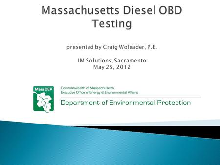  Annual safety testing for all on-road vehicles  OBD testing for diesels since October 2008  Annual OBD test for vehicles 1 to 15 years old and Change.