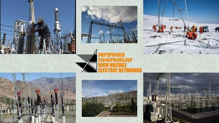"Power Transmission Rehabilitation Project TERMS AND CONDITIONS OF INVESTMENT FUNDS ""High Voltage Electric Networks"" CJSC (HVEN CJSC) is implementing."