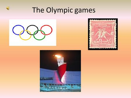 The Olympic games. THE OLYMPIC GAMES In ancient Greece, physical activity was integral part of a person's education. Harmony, strength and the beauty.