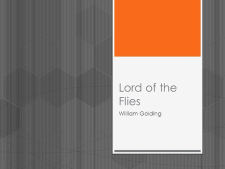 Lord of the Flies William Golding. Bell Ringer #1 Part 1: Turn in your Real Life Archetype homework to the front of the room labeled on the floor. Part.