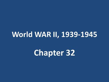 World WAR II, 1939-1945 Chapter 32. C-32 S-1 Hitler's Lightning War Using the sudden, mass attack called the blitzkrieg, Germany overran much of Europe.