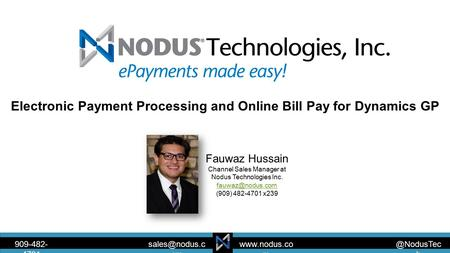 @NodusTec h  m om 909-482- 4701 Fauwaz Hussain Channel Sales Manager at Nodus Technologies Inc. (909) 482-4701.