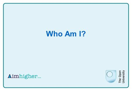 Who Am I?. The aims of this session are: To look at the ways the subject addresses issues of personal, social and political importance in relation to.