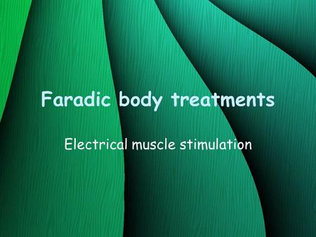 Faradic body treatments Electrical muscle stimulation.