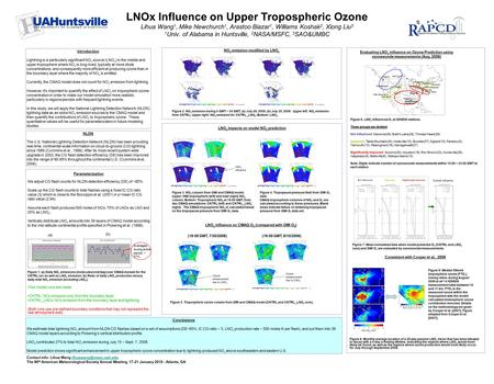 LNOx Influence on Upper Tropospheric Ozone Lihua Wang 1, Mike Newchurch 1, Arastoo Biazar 1, Williams Koshak 2, Xiong Liu 3 1 Univ. of Alabama in Huntsville,