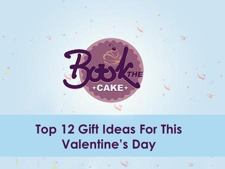Top 12 Gift Ideas For This Valentine's Day.  Amazing Top 12 Valentine's Day Gift Ideas  The Best time of the year is undoubtedly.