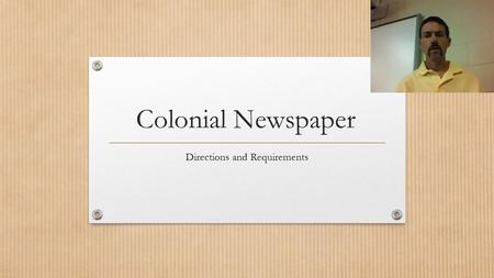 Colonial Newspaper Directions and Requirements. The Blank Template.