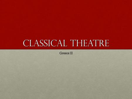 Classical Theatre Greece II. Reading Check! What characters are present in Episode II? List at least two out of the threeWhat characters are present in.