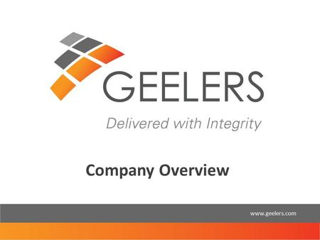 Company Overview www.geelers.com. Introduction For more than 6 years, Geelers has been integrating technology solutions that solve our clients business.