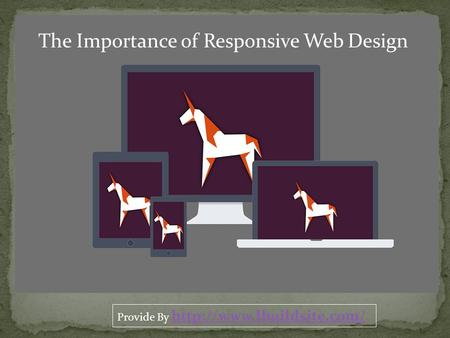 The Importance of Responsive Web Design Provide By