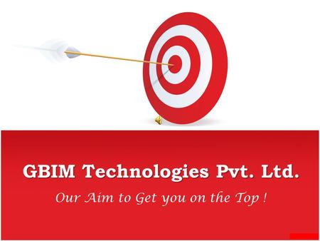GBIM Technologies Pvt. Ltd. Our Aim to Get you on the Top !