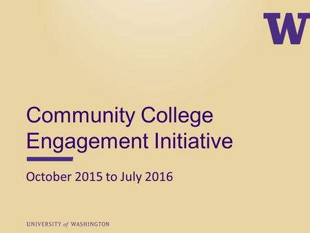 Community College Engagement Initiative October 2015 to July 2016.