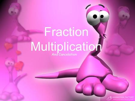 Fraction Multiplication And Cancelation. Fraction Multiplication Here are some fraction multiplication problems Can you tell how to multiply fraction.