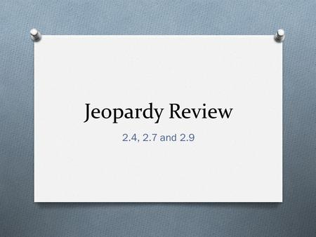 Jeopardy Review 2.4, 2.7 and 2.9. Mult. And Dividing Integers GCFEquivalent fractions Simplifying fractions Improper fractions and mixed numbers 100 200.