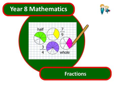 s.html Year 8 Mathematics Fractions.